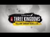 Total War- Three Kingdoms - Yellow Turban Rebellion Trailer
