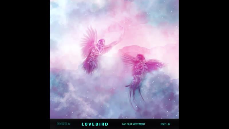 [AUDIO] EXO LAY Yixing - Far East Movement - Lovebird ft. Lay