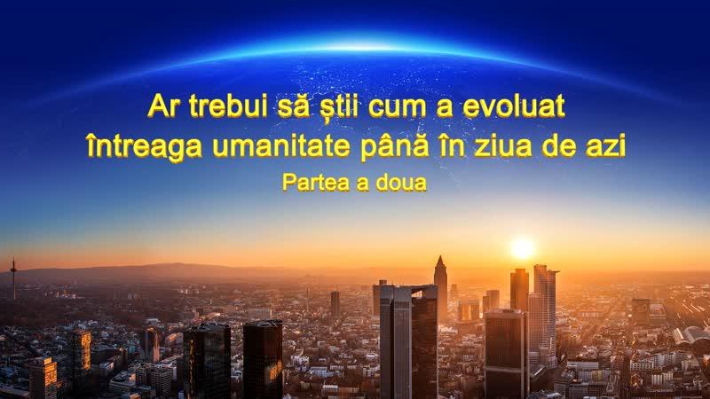 """Cuvântul lui Dumnezeu """"Ar trebui să știi cum a evoluat întreaga umanitate până în ziua de azi"""" 2"""