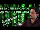 De la crise du capital au virtuel intégral – Conférence d'Adrien Sajous - Partie 1