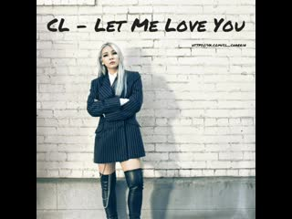 [other] cl - let me love you (unreleased version)