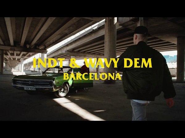 INDT - Barcelona (feat. Wavy Dem)