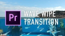 Wave Wipe Transition Preset tutorial for Adobe Premiere Pro by Chung Dha