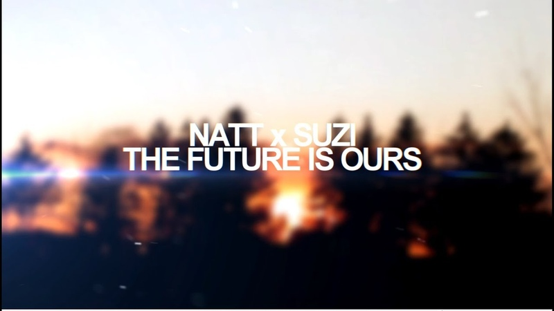 NATT x SUZI   THE FUTURE IS OURS   JUMPSTYLE FEAT