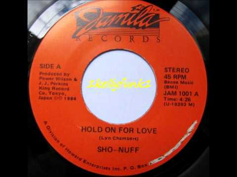 Sho Nuff - Hold On For Love