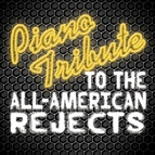 Piano Tribute Players альбом Piano Tribute to The All-American Rejects