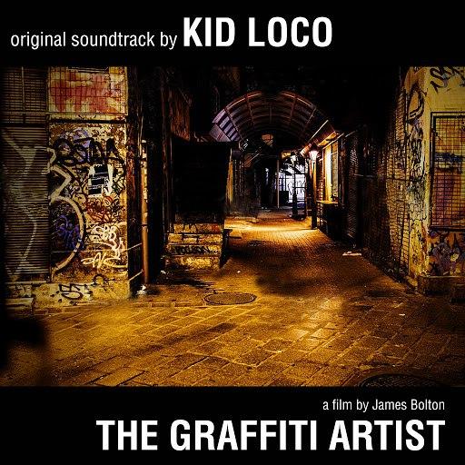 kid loco альбом The Graffiti Artist: Original Soundtrack by Kid Loco - A Film By James Bolton