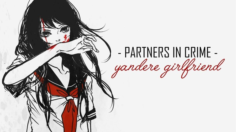 Partners In Crime: Yandere Girlfriend Roleplay [Voice Acting] [ASMR..?]