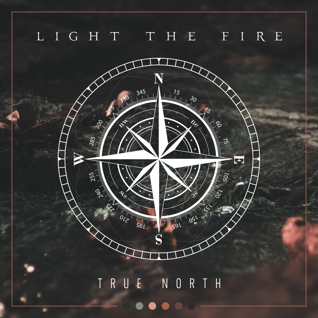 Light the Fire - True North [single] (2018)
