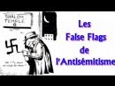 ADBK : Les False Flags de l'Antisémitisme ( Intégrale ) - 2014 -
