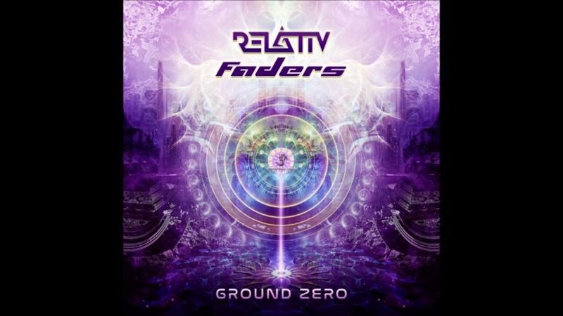 Relativ Faders - Ground Zero ᴴᴰ