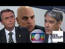 URGENTE Ministro Alexandre diz que Globo mentiu sobre bilhões em 'resposta' a Bolsonaro