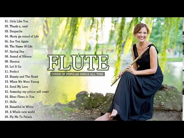 Top 50 Flute Covers of Popular Songs 2019 - Best Instrumental Flute Cover 2019
