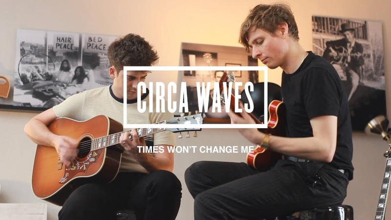 Session by SOB 9 : Circa Waves - Times Won't Change Me