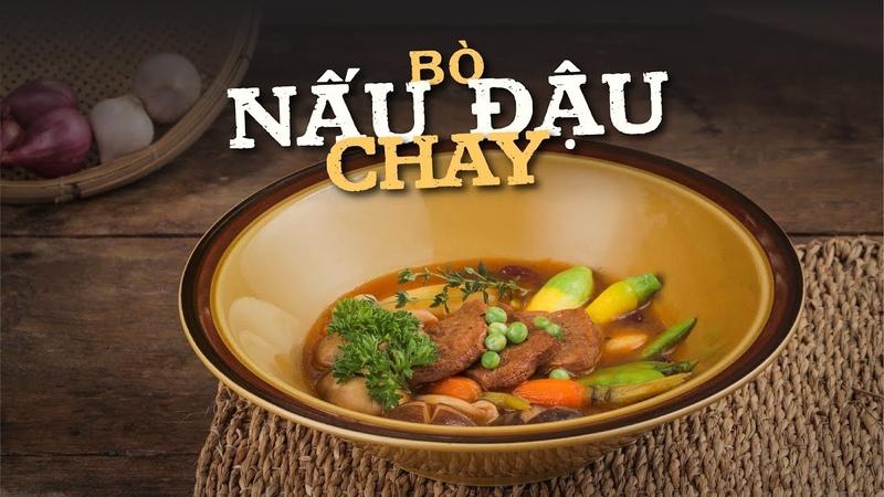 Bò Nấu Đậu Chay - Món Ăn Chay Chuẩn 5 Sao Cho Ngày Rằm | Hướng Nghiệp Á Âu