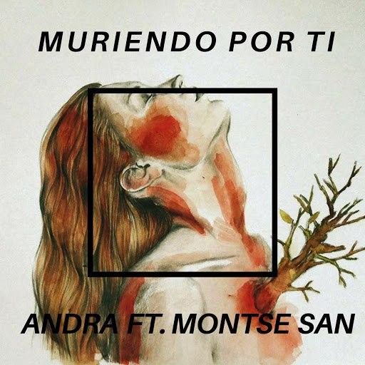 Andra альбом Muriendo por Ti (feat. Montse San)