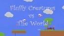 Fluffy Creatures VS The World кровавая няшность