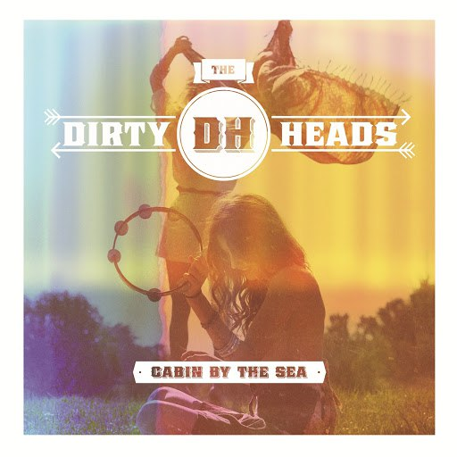 Dirty Heads альбом Cabin By the Sea (Deluxe)