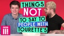 Things Not To Say To People With Tourette's Syndrome