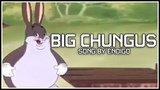 BIG CHUNGUS Official Main Theme Song by Endigo