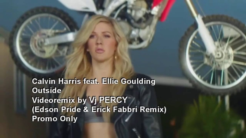 Calvin Harris feat Ellie Goulding Outside VJ Percy Mix Video