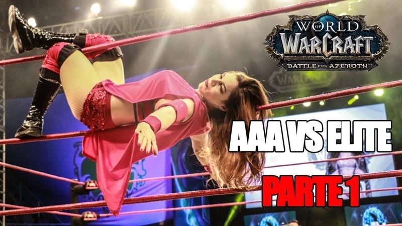 AAA Vs ELITE Parte 1: Presentado por World of Warcraft | Lucha Libre AAA Worldwide