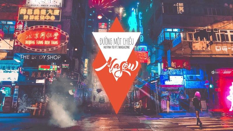 Đường Một Chiều - Huỳnh Tú X Magazine (Masew Mix)