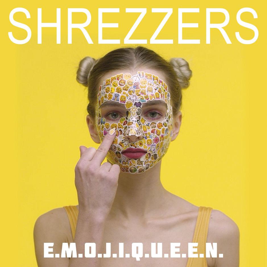 Shrezzers - E.M.O.J.I.Q.U.E.E.N (Single)