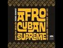 Fredrik Kronkvist - Afro-Cuban Supreme (Connective Records) [Full Album]