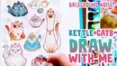 Kettle Cats Draw with Me