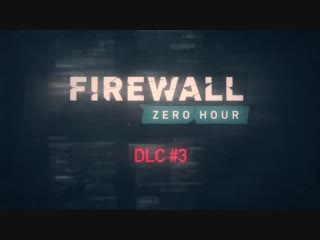 Firewall Zero Hour – New Map Containment Trailer PS VR