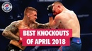 Best MMA Knockouts of April 2018