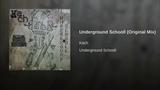 Underground Schooll (Original Mix)