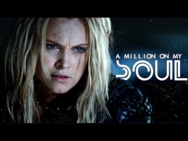 Clarke Griffin | A Million on My Soul