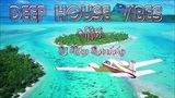 Deep House Vibes Mix - 7 - 2019 # Dj..Nikos Danelakis # Best of Deep &amp Chill House #