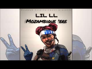 Apex Legends. LIL LL - Mozambique 'ere (от its_xaro93)
