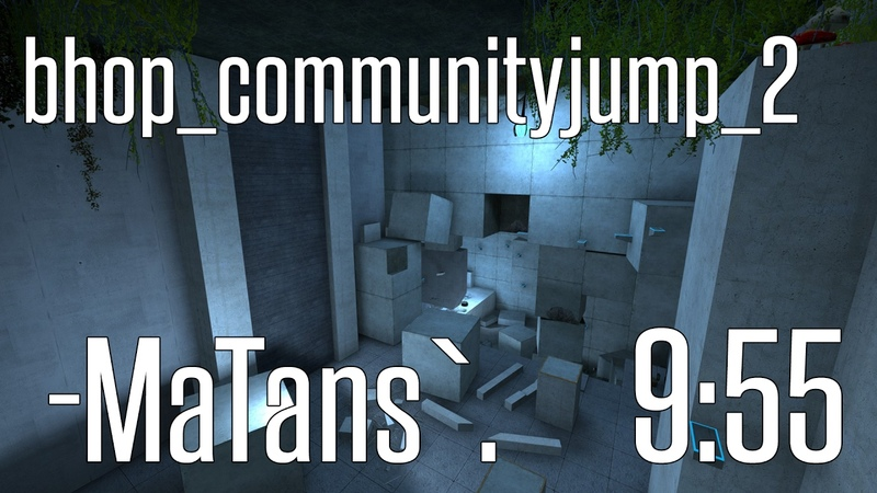 CS:GO BHOP - bhop_communityjump_2 in 9:55 by -MaTans`.