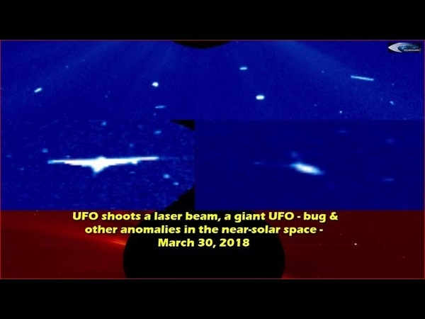 UFO shoots a laser beam, UFO - bug other anomalies in the near-solar space - March 30, 2018