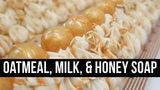 Oatmeal, Milk, &amp Honey Soap (+ Where I Buy My LYE!) Royalty Soaps