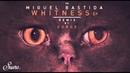Miguel Bastida Whitness Original Mix Suara