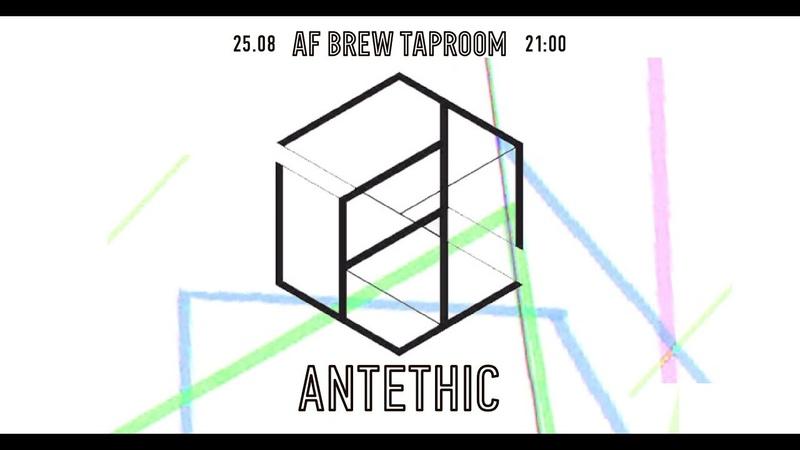 Antethic @ AF Brew Taproom, 25.08.18