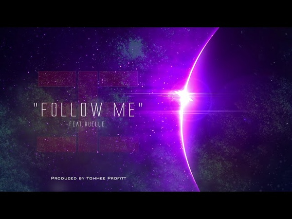 Follow Me (feat. Ruelle) Produced by Tommee Profitt