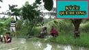 Tát mương bắt cá và cái kết không ngờ ( phần 1) | ký ức quê hương tập 83