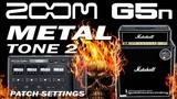 ZOOM G5n METAL Tone 2 - MARSHALL JCM800 Simulation Free Presets.