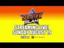 Промо SummerSlam 2018
