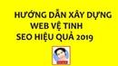 HƯỚNG DẪN CÁCH XÂY DỰNG WEB2.0, WEB VỆ TINH HIỆU QUẢ CHẤT NHẤT 2019