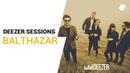 Balthazar   Deezer Session