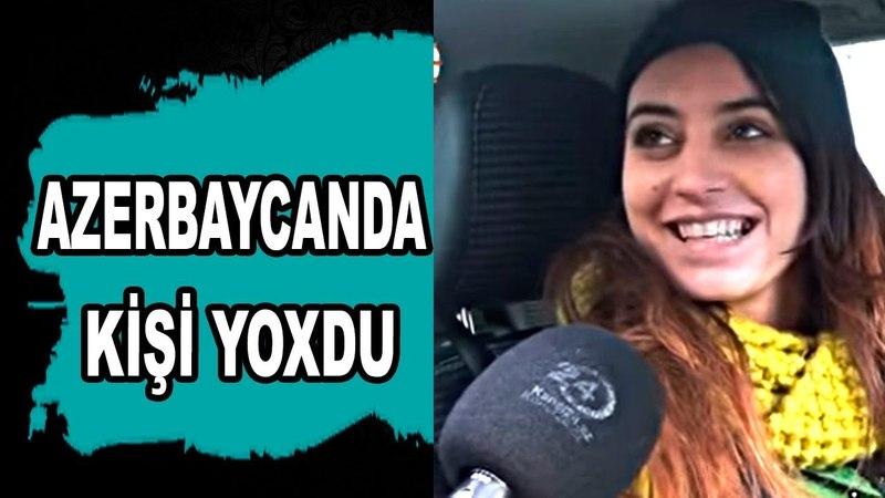 Azerbaycanda Kişi Yoxdu Deyen Qıza Cavablar