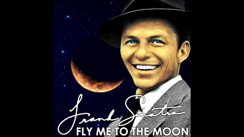 Frank Sinatra - Fly me to the moon extended Remix by Фраг Мич.