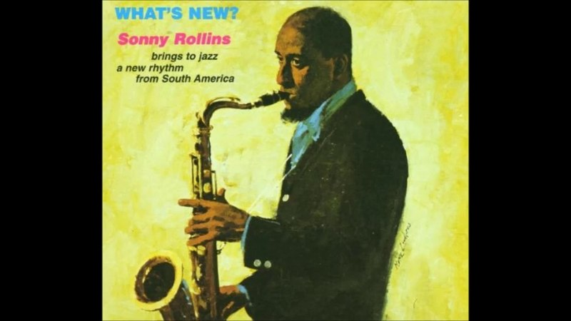Sonny Rollins - What's New? (1962) (Full Album)